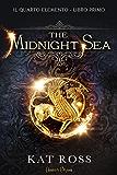 The Midnight Sea (Il Quarto Elemento Vol. 1)