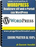 WordPress: Creare Siti Web e Portali
