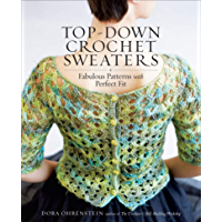 Top-Down Crochet Sweaters: Fabulous Patterns with Perfect Fit book cover