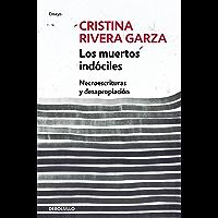 Los muertos indóciles: Necroescrituras y desapropiación (Spanish Edition)