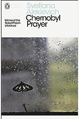 Modern Classics: Chernobyl Prayer: A Chronicle of the Future Paperback