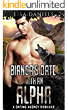 Bianca's Date with an Alpha: A Dating Agency Romance (Date Monsters for Alphas Book 2)