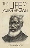 The Life of Josiah Henson, Formerly a Slave, Now an Inhabitant of Canada, as Narrated by Himself