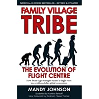Family Village Tribe 2013: The Evolution of Flight Centre (Revised and Updated 2013)