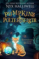 Pumpkins & Poltergeists, Confessions of a Closet Medium, Book 1: A Supernatural Southern Cozy Mystery about a Reluctant Ghost Whisperer Kindle Edition