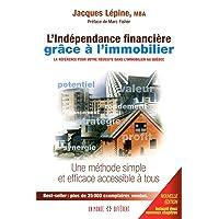 L'indépendance financière grâce à l'immobilier: Une méthode simple et efficace accessible à tous