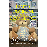 Diaper Discipline and Dominance: ... a journey into upending the traditional ... (English Edition)