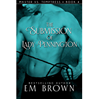 The Submission of Lady Pennington: A Wicked Hot Erotic Historical (Red Chrysanthemum Book 11) (English Edition)