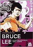 Bruce lee. El arte de expresarse (Artes Marciales)