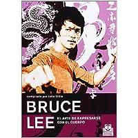 Bruce Lee: El arte de expresarse con el cuerpo
