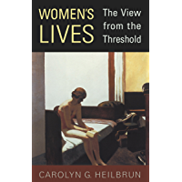 Women's Lives: The View from the Threshold (Alexander Lectures Book 1997)