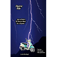 Electric Ride: How to Build a DC Electric Motor for a Scooter (English Edition)