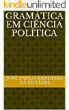 GRAMÁTICA EM CIÊNCIA POLÍTICA