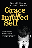 Grace for the Injured Self: The Healing Approach of Heinz Kohut (English Edition)