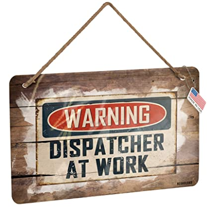 Amazon com: NEONBLOND Metal Sign Warning Dispatcher at Work
