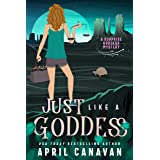 Just Like a Goddess: A Paranormal Cozy Mystery (Surprise Goddess Cozy Mystery Book 5)