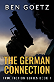 The German Connection (True Fiction Series Book 1)