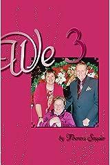 We 3 Kindle Edition