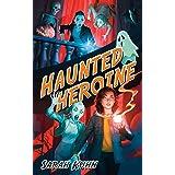 Haunted Heroine (Heroine Complex Book 4)