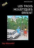Les Trois moustiques errent
