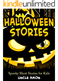 Halloween Stories: Spooky Short Stories for Kids (Halloween Collection Book 1)