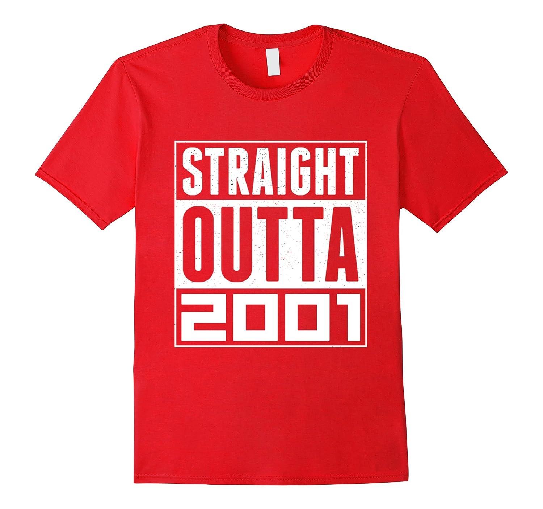 STRAIGHT OUTTA 2001 Shirts 16th Birthday T-Shirt Gift-FL