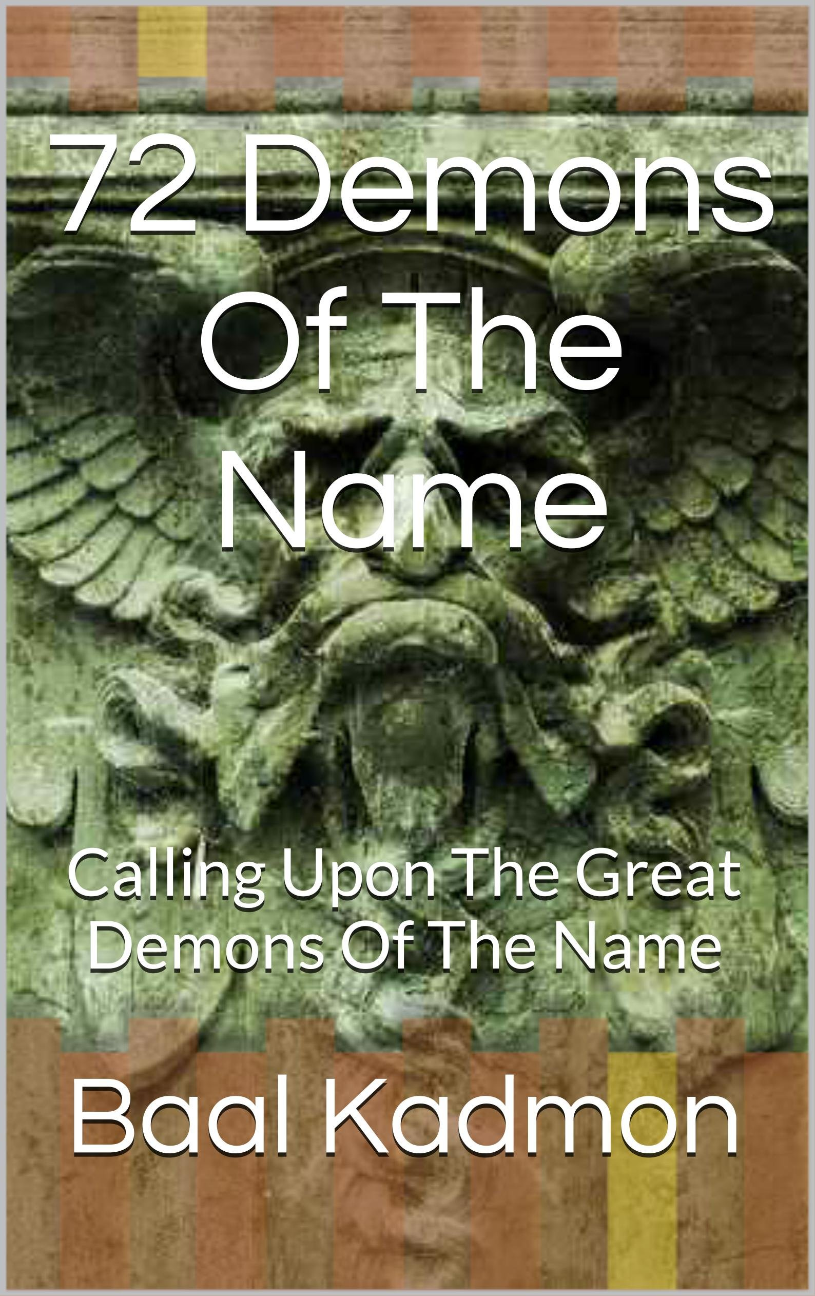 72 Demons Of The Name: Calling Upon The Great Demons Of The Name (Sacred Names Book 5) (English Edition)