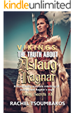 Vikings: The Truth about Aslaug and Ragnar: A historically accurate retelling of Aslaug and Ragnar's saga (Viking Secrets Book 3)