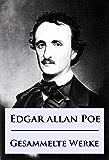 Edgar Allan Poe - Gesammelte Werke: Mysteries, Detektivgeschichten u.v.m. (German Edition)