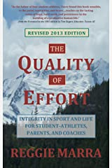 The Quality of Effort: Integrity in Sport and Life for Student-Athletes, Parents and Coaches Kindle Edition