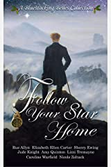 Follow Your Star Home Kindle Edition