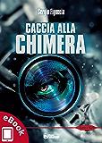 Caccia alla Chimera (Collana Rosso e Nero - Thriller e noir)