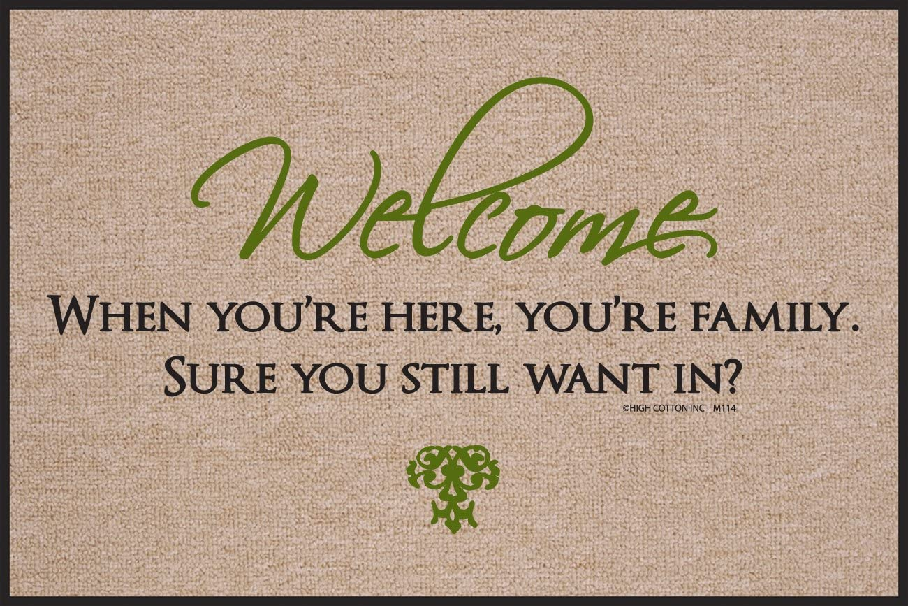 HIGH COTTON Doormat – Welcome, When You re Here, You re Family