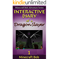 MINECRAFT: Interactive Diary of a Dragon Slayer (Minecraft Bob Adventure Series, INTERACTIVE)