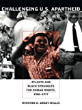 Challenging U.S. Apartheid: Atlanta and Black Struggles for Human Rights, 1960–1977