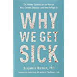 Why We Get Sick: The Hidden Epidemic at the Root of Most Chronic Disease―and How to Fight It