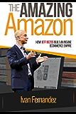 The Amazing Amazon: How Jeff Bezos Built An Insane e-Commerce Empire