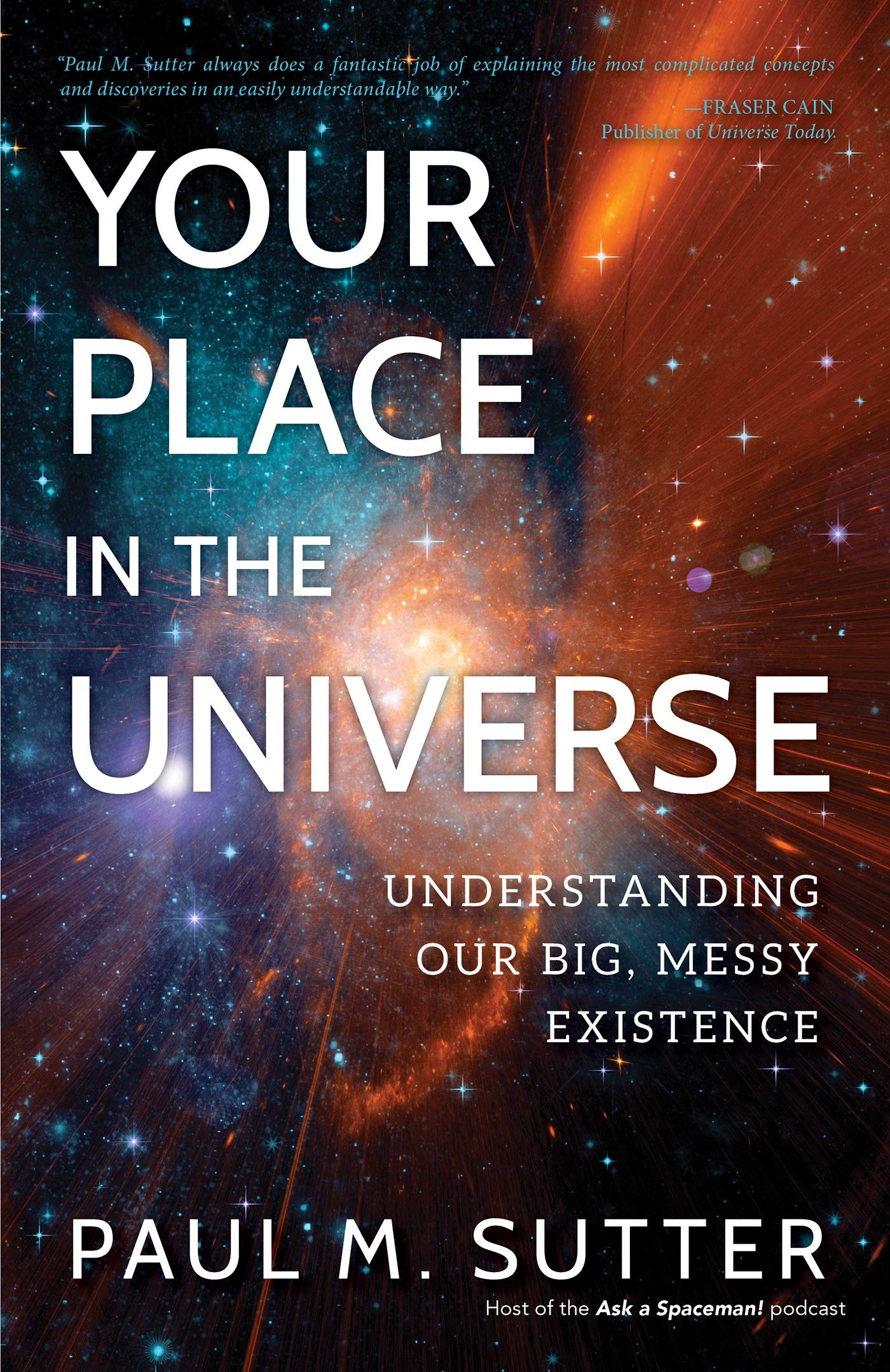Your Place in the Universe: Understanding Our Big, Messy Existence: Amazon.es: Paul M. Sutter: Libros en idiomas extranjeros