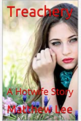 Treachery: A Hotwife Story Kindle Edition