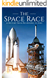 The Space Race: A History From Beginning to End (English Edition)