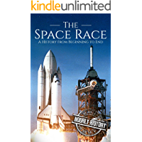 The Space Race: A History From Beginning to End (The Cold War)