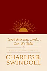 Good Morning, Lord . . . Can We Talk?: A Year of Scriptural Meditations Imitation Leather