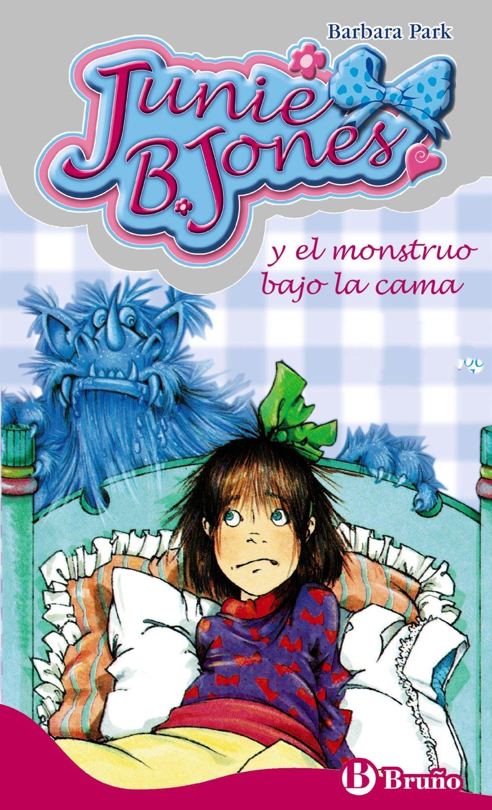 Junie B Jones Y El Monstruo Bajo La Cama Castellano A Partir De 6 Años Personajes Y Series Junie B Jones Spanish Edition 9788421698495 Park Barbara Brunkus Denise