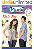 Wizards of Waverly Place: Oh, Brother!