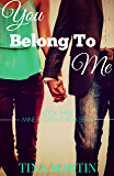 You Belong To Me (Mine By Default Mini-Series Book 3)