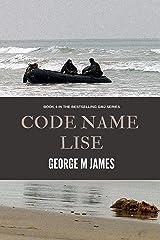 Code Name Lise (Secret Warfare & Counter-terrorism Operations Book 4) Kindle Edition