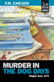 Murder in the Dog Days (Maggie Ryan Book 6)