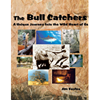 THE BULL CATCHERS: A Unique Journey Into the Wild Heart of Oz