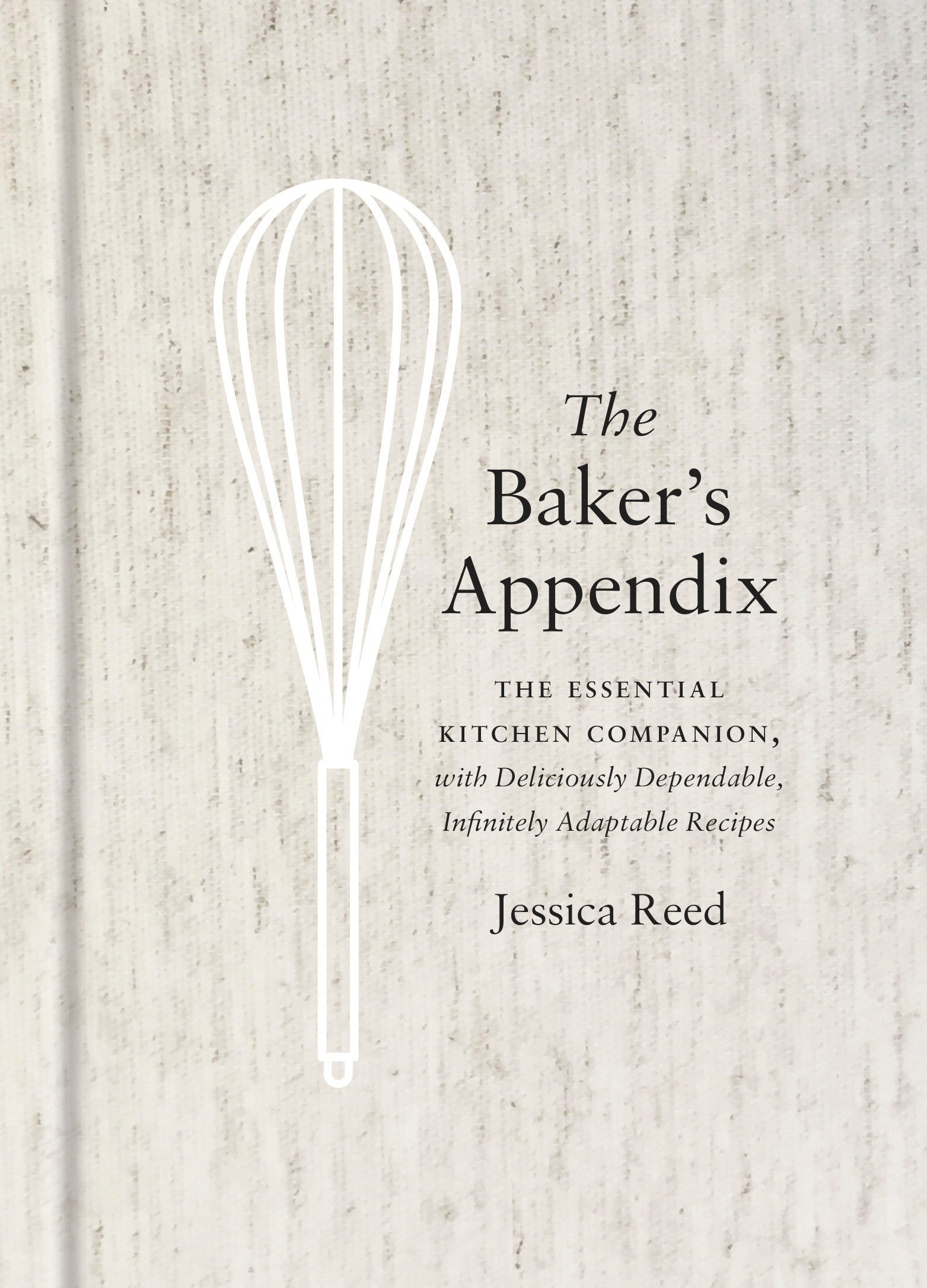 The Bakers Appendix The Essential Kitchen Companion With