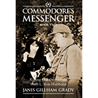 Commodore's Messenger Book II: Riding Out The Storms With L. Ron Hubbard